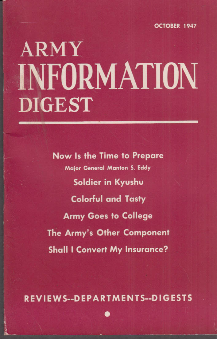 ARMY INFORMATION DIGEST 10 1947 Nurses; Soldier in Kyushu Gen Manton Eddy