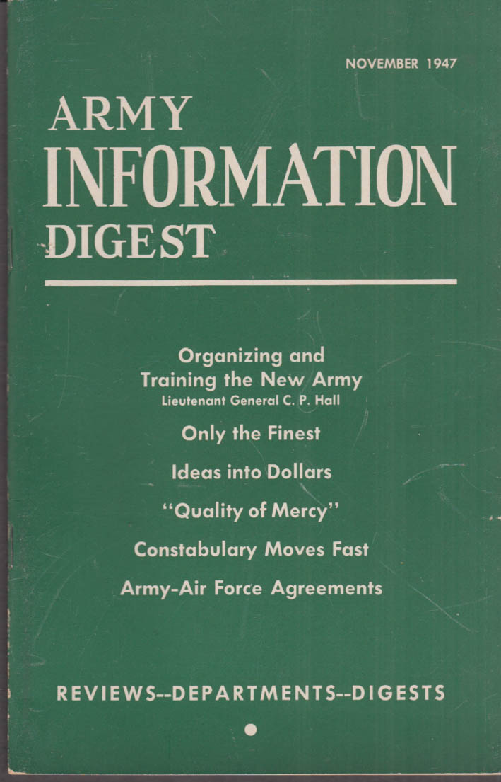 ARMY INFORMATION DIGEST 11 1947 Gen C P Hall; Army Penal Program US Zone MPs