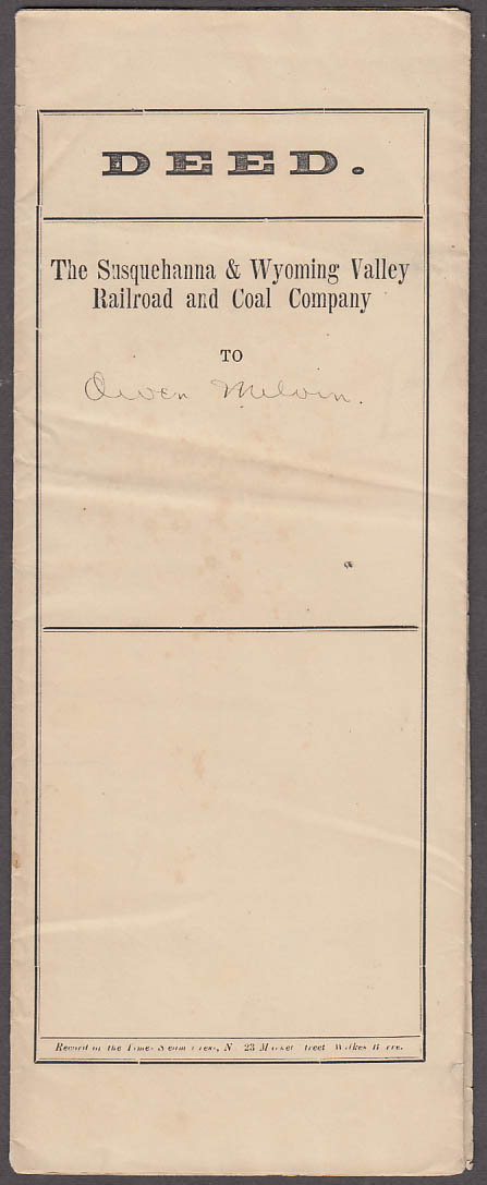 Susquehanna & Wyoming Valley RR Deed Minooka PA to Owen Melvin 9/1 1864