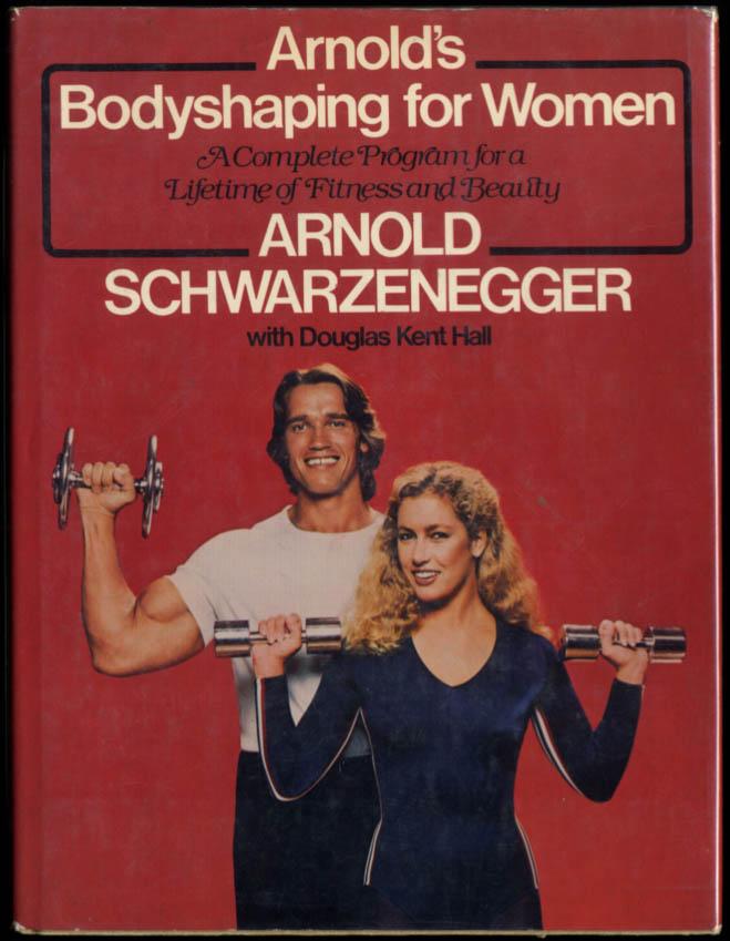 Arnold Schwarzenegger: Arnold's Bodyshaping for Women 1st ed HB 1979 DJ