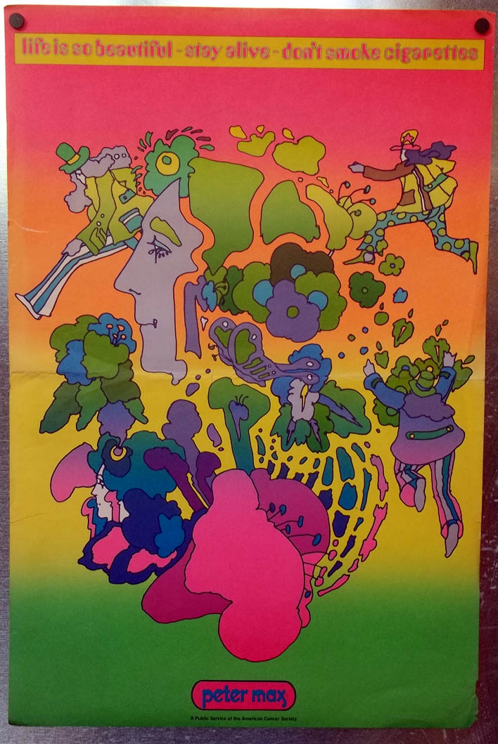 Life is Beautiful Stay Alive Don't Smoke Cigarettes Peter Max poster 1969