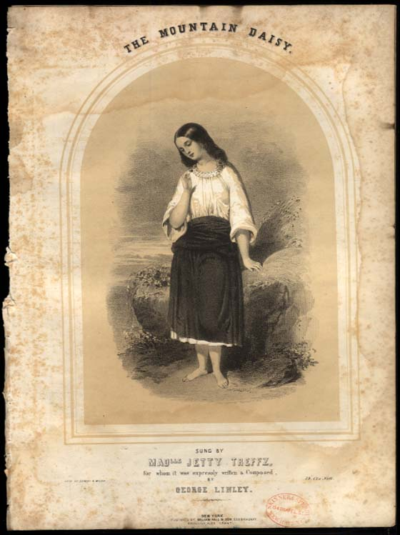 George Lynley: The Mountain Daisy sung by Jetty Treffz sheet music 1840s