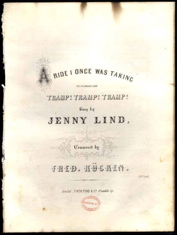 Kucken: A Ride I Once Was Taking Tramp! Tramp! Tramp! Jenny Lind sheet music