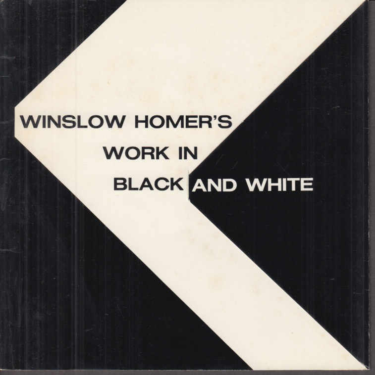 Winslow Homer's Work in Black & White exhibition catalog 1975