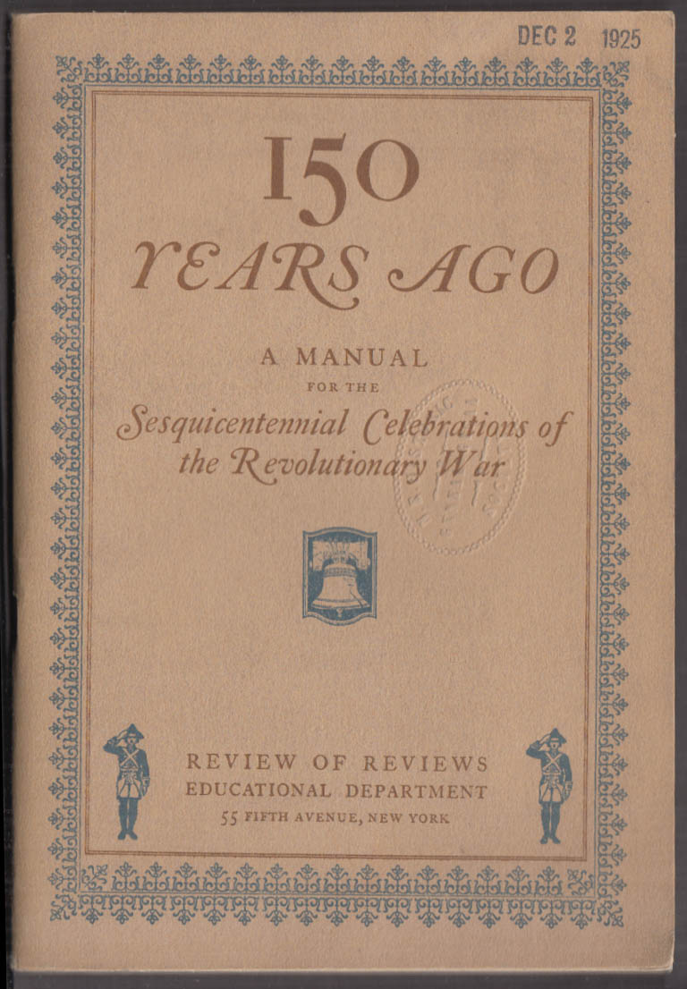 150 Years Ago Manual: Sesquicentennial Celebrations of Revolutionary War 1925
