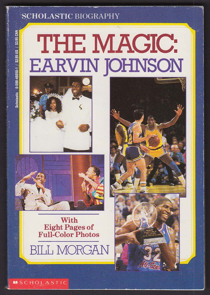 Bill Morgan: The Magic Earvin Johnson 1st Scholastic Biography 1992