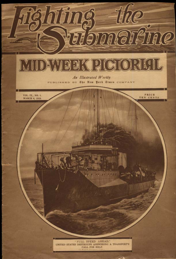 NY Times MID-WEEK PICTORIAL 3/6 1919 Fighting the Submarines