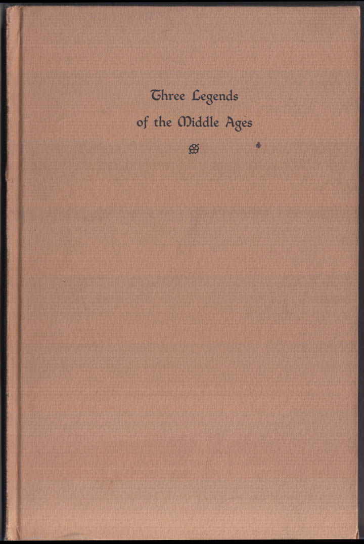 3 Legends of the Middle Ages 1935 Thos Bailey Aldrich Anatole France Msgr Capel