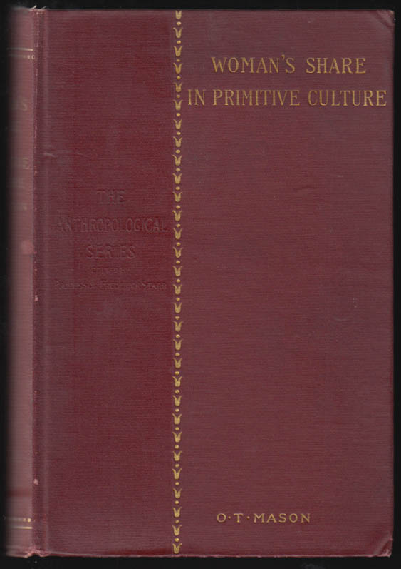 Image for O T Mason: Woman's Share in Primitive Culture 1894 1st edition