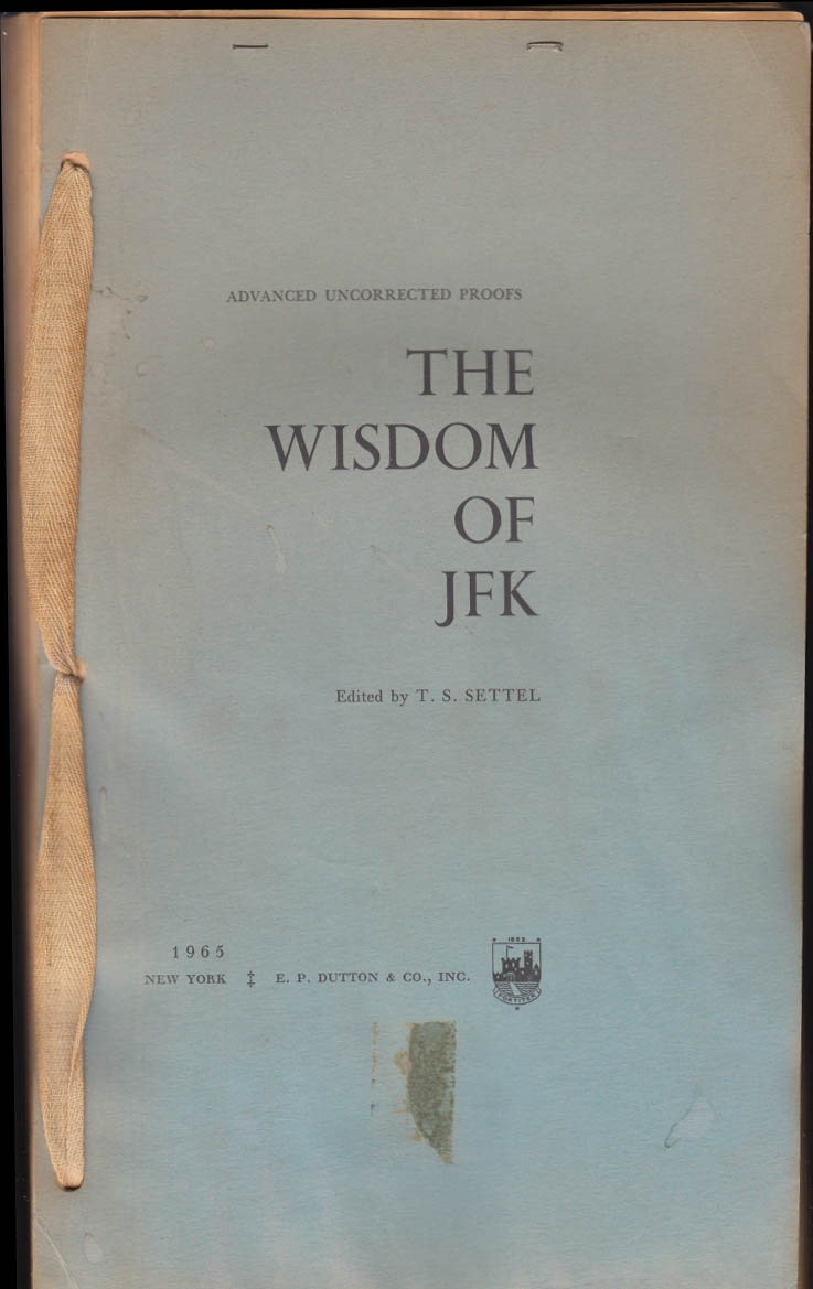 The Wisdom of JFK Advanced Uncorrected Proofs 1965