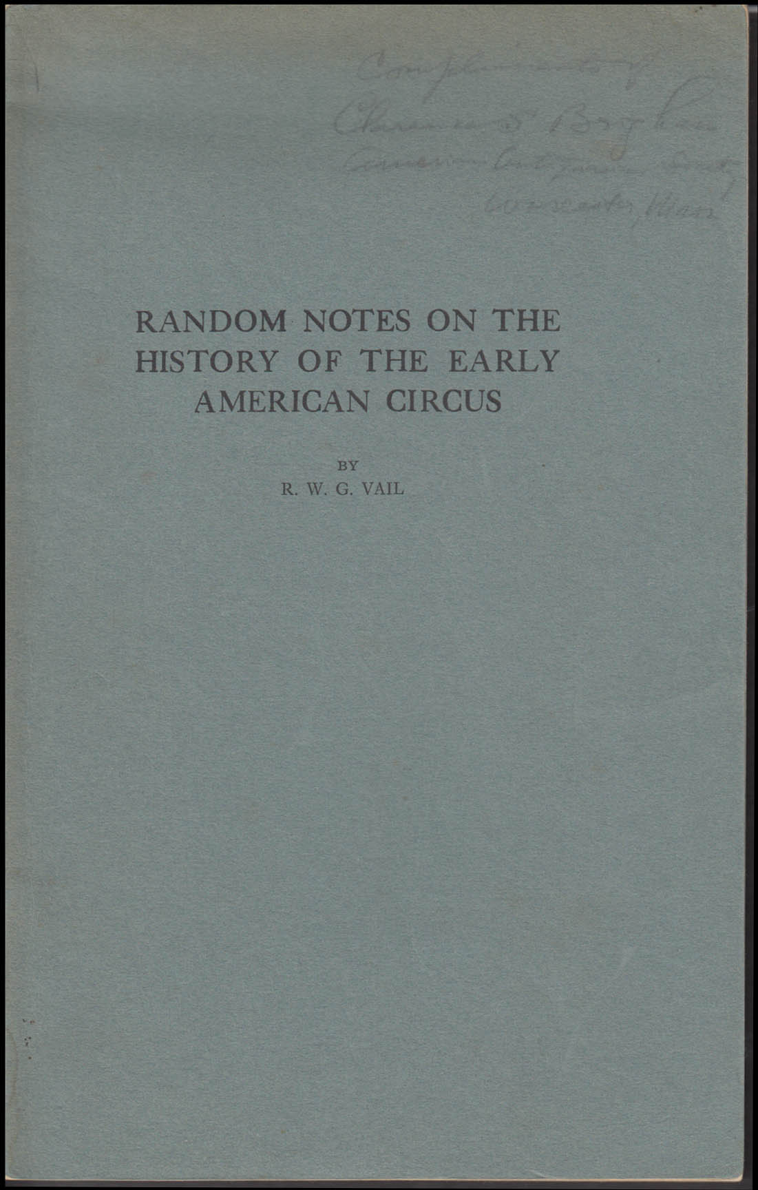 R W G Vail: Random Notes History of the Early American Circus 1934