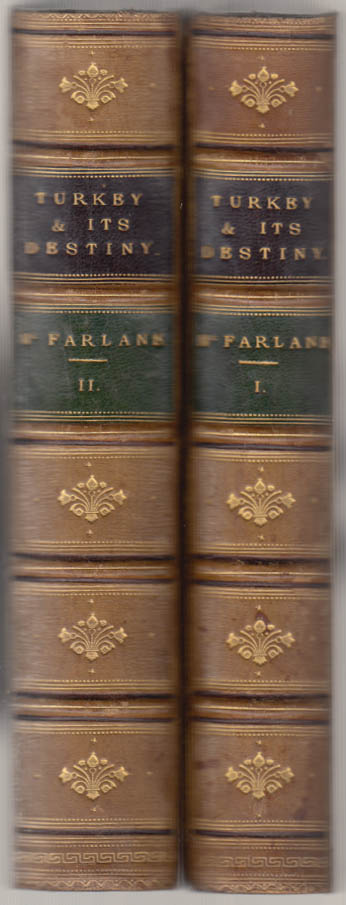 Image for Charles Mac Farlane: Turkey & Its Destiny 1st ed 1850 2 vols leather