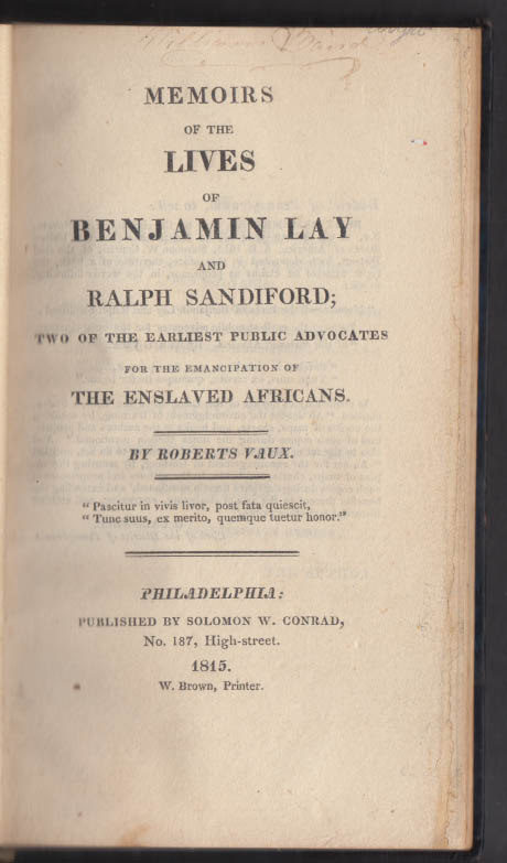 Roberts Vaux: Benjamin Lay & Ralph Sandiford Emancipation Advocates 1815 1st ed