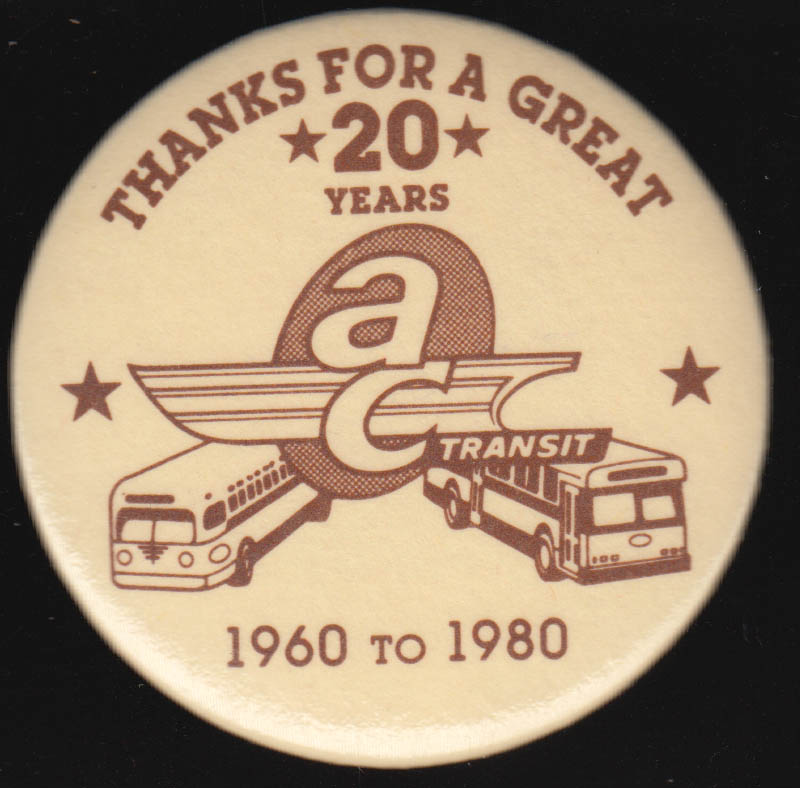 AC Alameda-Contra Costa Transit Thanks for a Great 20 Years bus pinback 1980