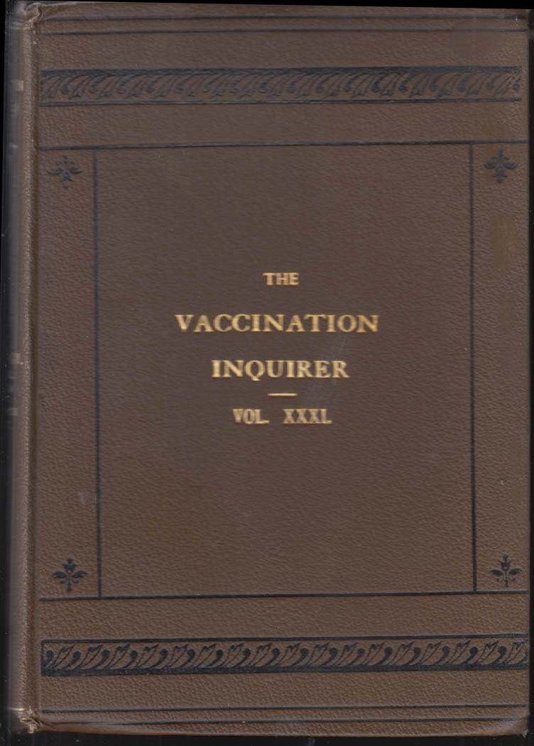 VACCINATION INQUIRER Vxxxi 1909-10 Anti-Vaccination League
