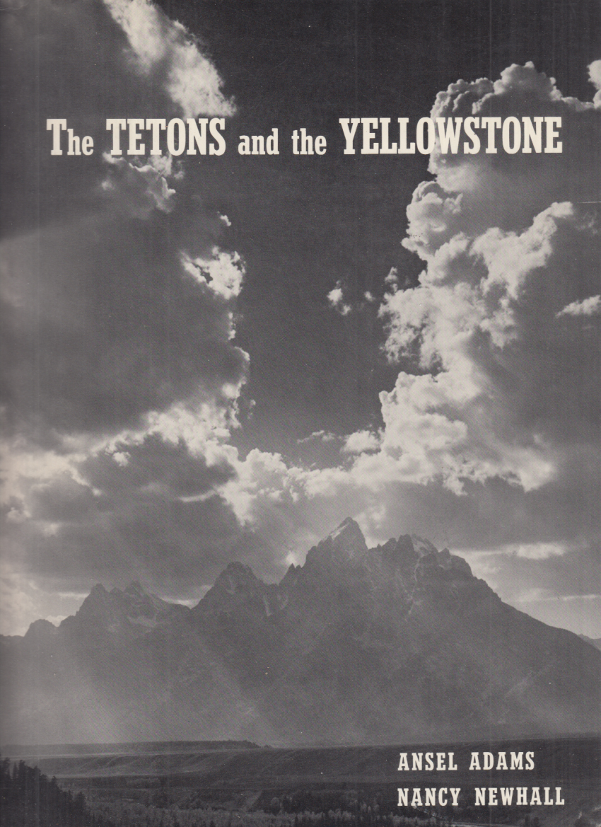 Ansel Adams Nancy Newhall: The Tetons & the Yellowstone book 1st ed 1970