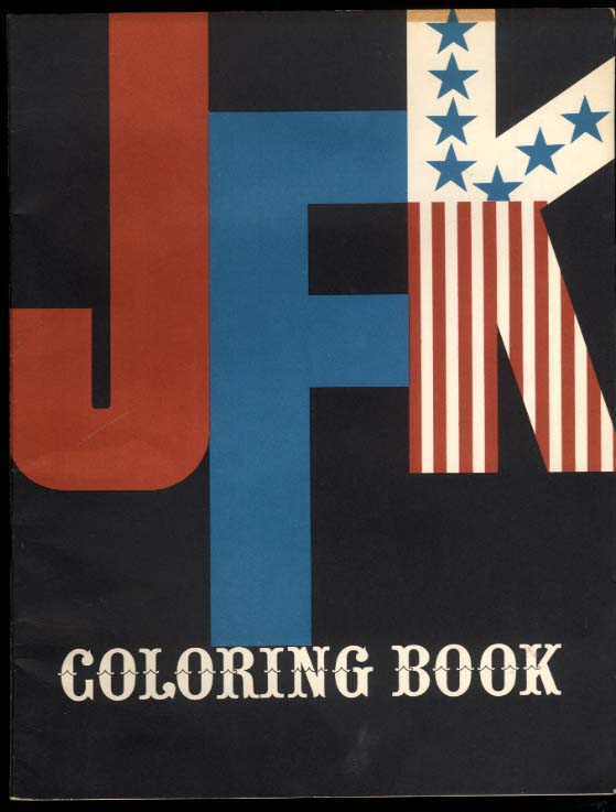 JFK Coloring Book by Mort Drucker 1962 John F Kennedy Jackie RFK et al