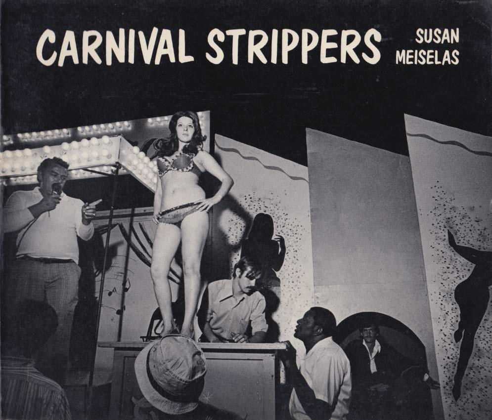 Susan Meiselas: Carnival Strippers 1st edition in wrappers