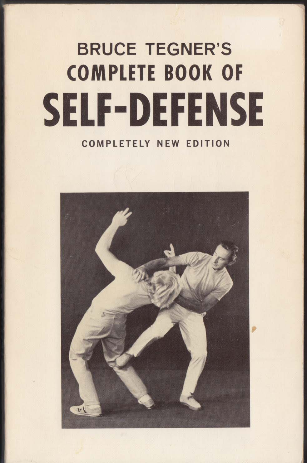 Bruce Tegner's Complete Book of Self-Defense Completely New Edition 1975
