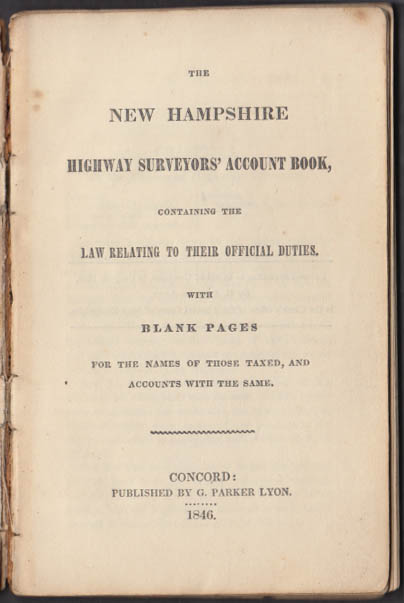 New Hampshire Highway Surveyors Account Book: Concord NH 1846