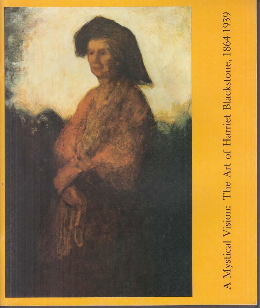 A Mystical Vision: The Art of Harriet Blackstone 1864-1939 exhibit catalog 1984