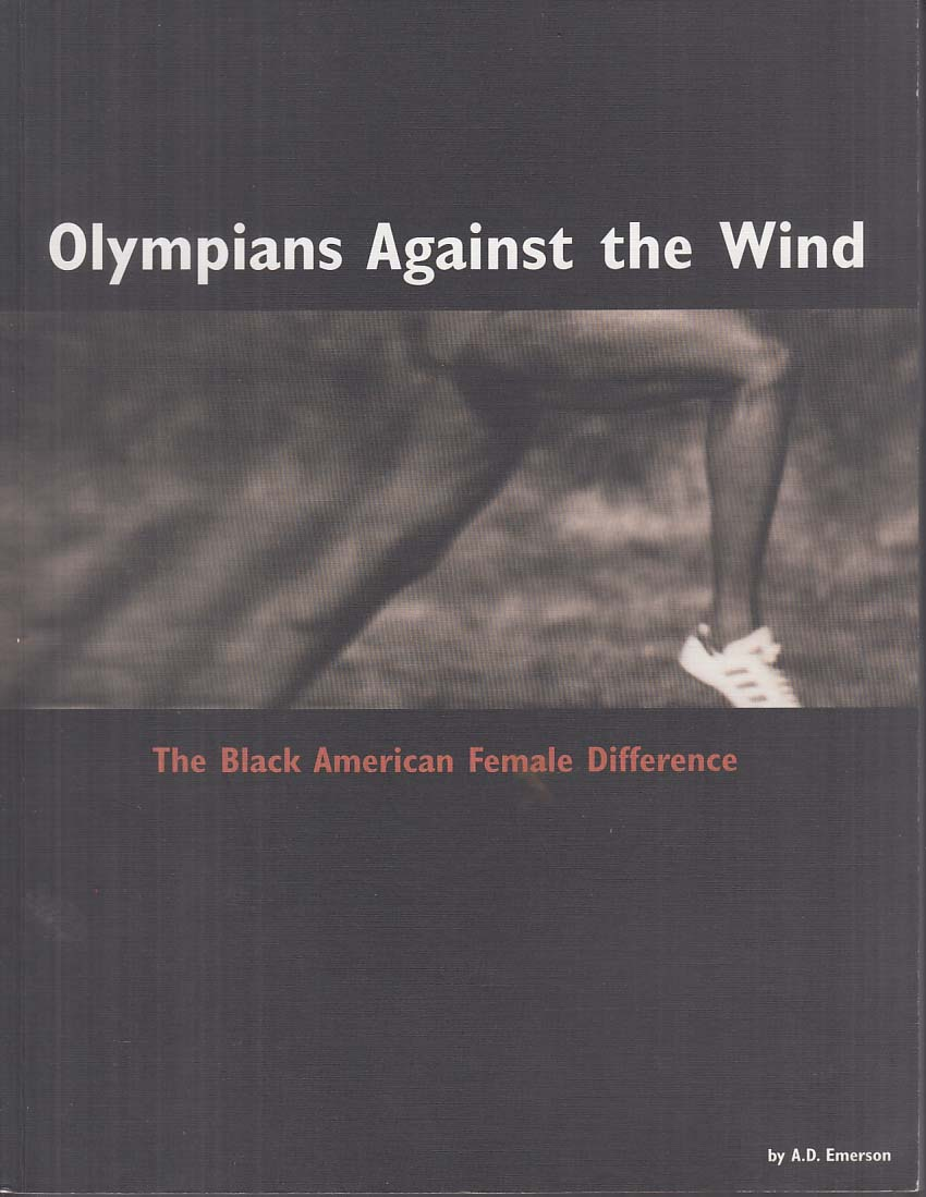 SIGNED Olympians Against the Wind: Black American Female Difference 1999