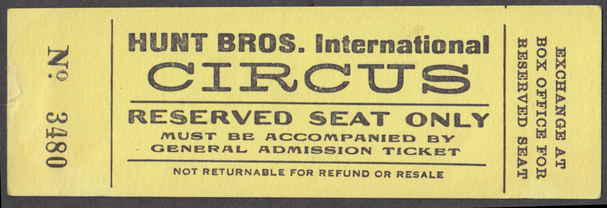 Hunt Bros International Reserved Seat Only when Accompanied with circus ticket