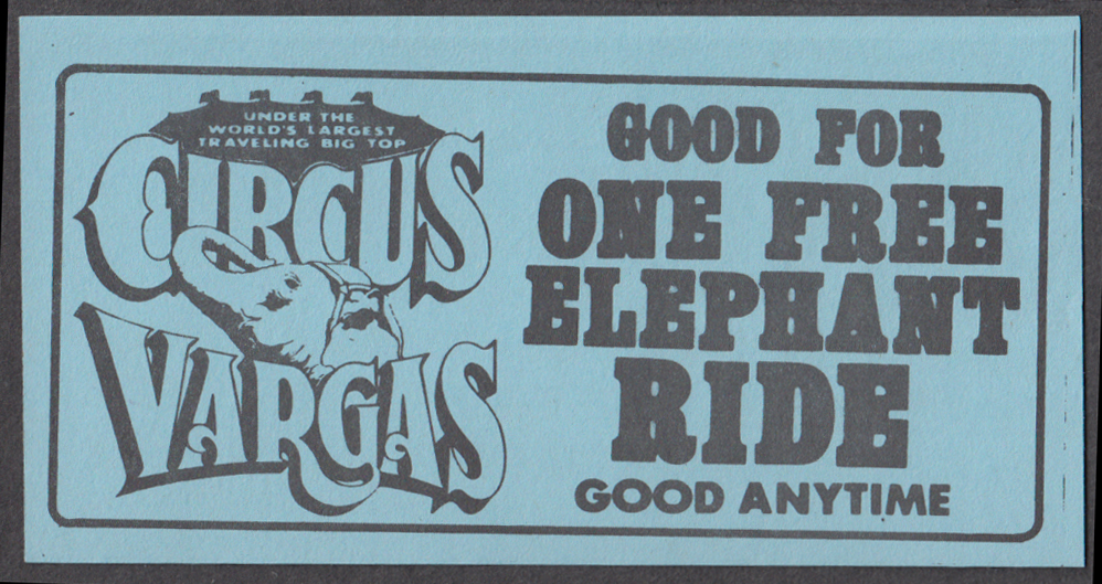 Circus Vargas circus ticket Good for One Free Elephant Ride
