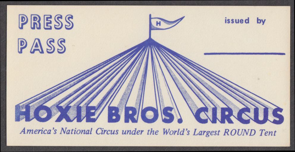 Hoxie Bros Press Pass circus ticket World's Largest Round Tent