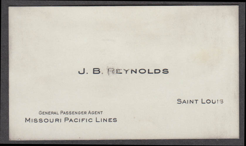 Missouri Pacific RR Lines Gen Passenger Agent J B Reynolds business card 1930s