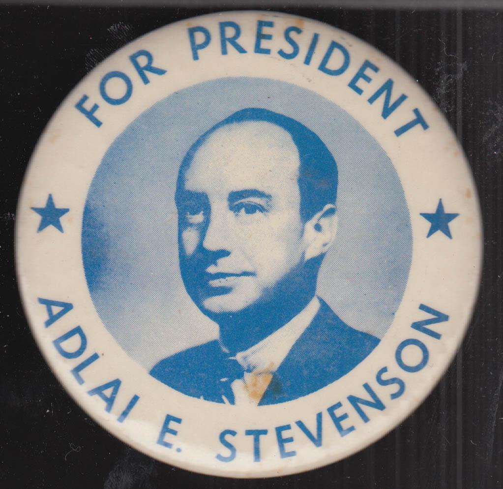 """Adlai E Stevenson for President 3 1/2"""" diameter pinback button 1952 / 1956"""