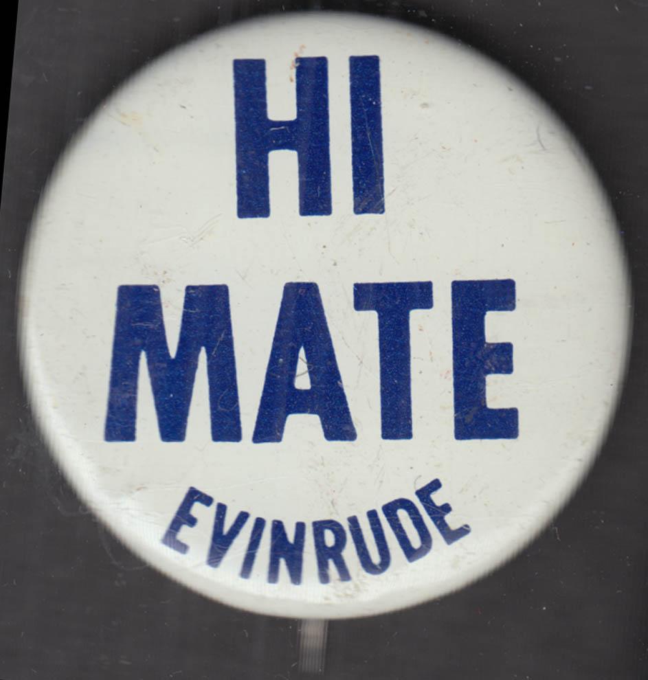 Hi Mate - Evinrude Outboard Motors pinback 1960s
