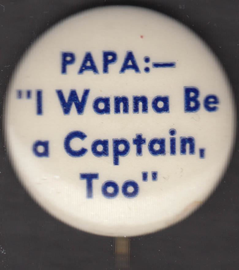 Anti-FDR - PAPA: I Wanna Be a Captain Too Wendell Willkie campaign pinback 1940