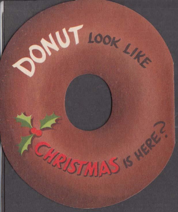 Donut look like Christmas is here? Novelty joke greeting card 1950s unused
