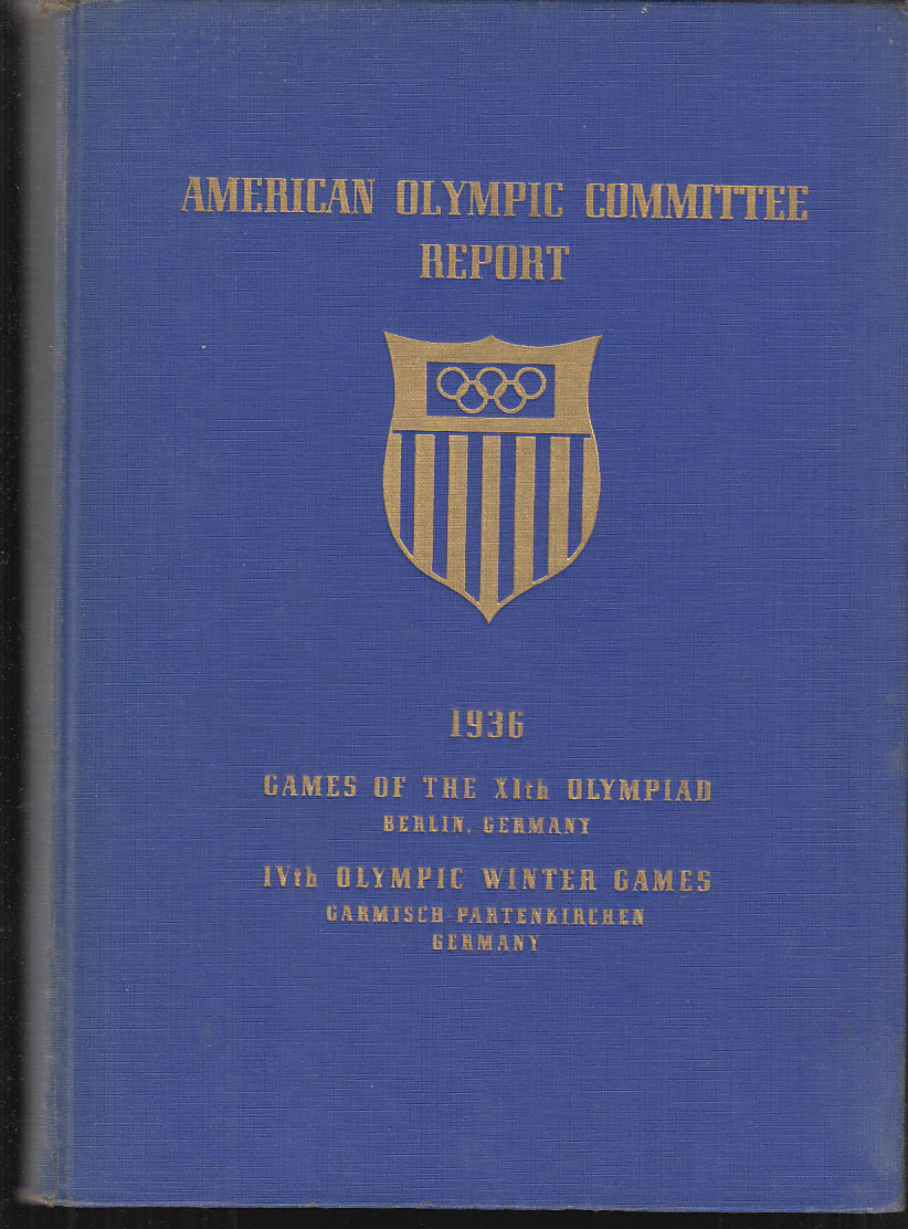 Report Of The American Olympic Committee Berlin 1936 Summer & Winter Games