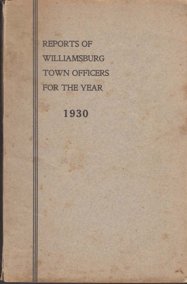 Town of Williamsburg MA Annual Report 1930 w/ births, marriages & deaths