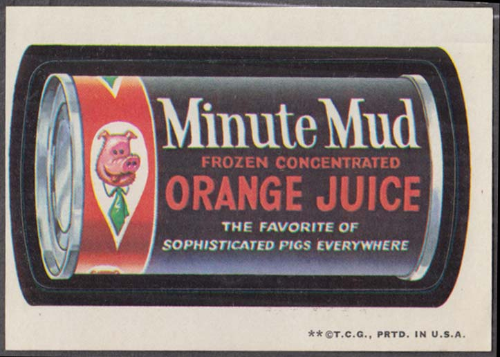 Topps Wacky Packages MINUTE MUD Orange Juice 1973