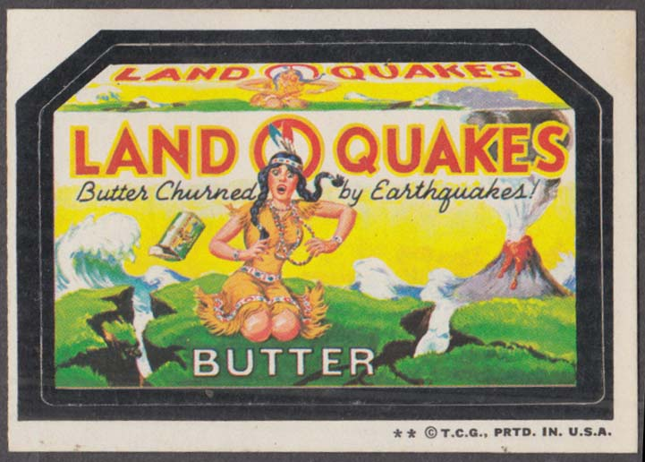 Topps Wacky Packages LAND O QUAKES Butter churned by earthquakes 1973