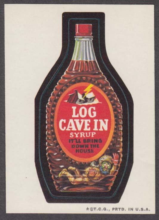 Topps Wacky Packages LOG CAVE IN Syrup 1973- one *, tan back