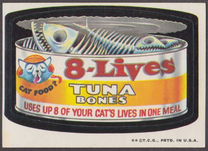 Topps Wacky Packages 8-LIVES Tuna Bones Cat Food? 1973