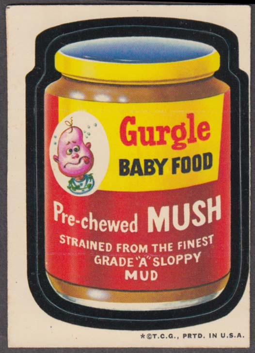 Topps Wacky Packages GURGLE BABY FOOD Pre-Chewed Mush 1974 white back