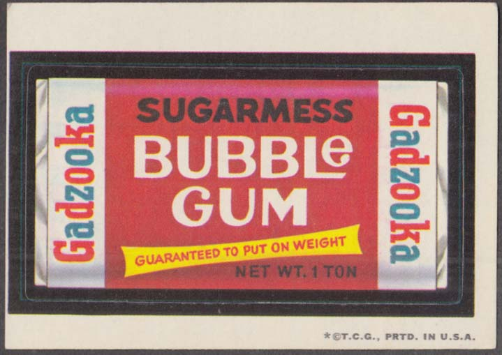 Topps Wacky Packages GADZOOKA Sugarmess Bubble Gum no copyright date