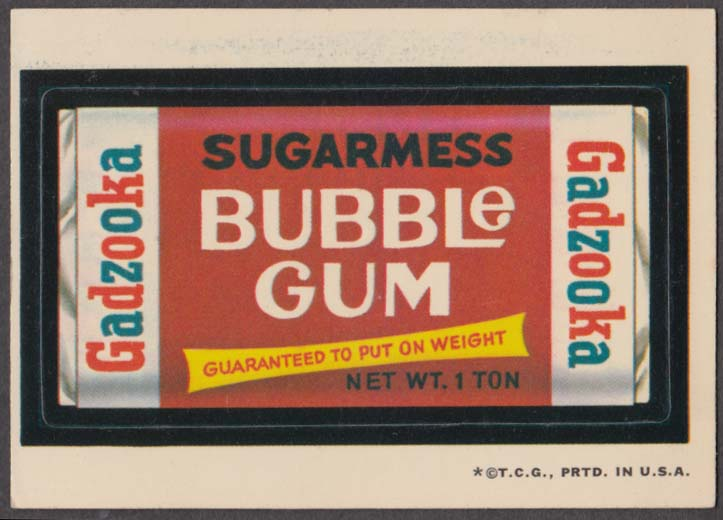 Topps Wacky Packages GADZOOKA Sugarmess Bubble Gum no copyright date white back