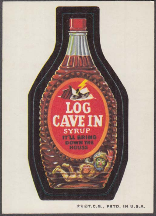 Topps Wacky Packages LOG CAVE IN Syrup 1973- two *