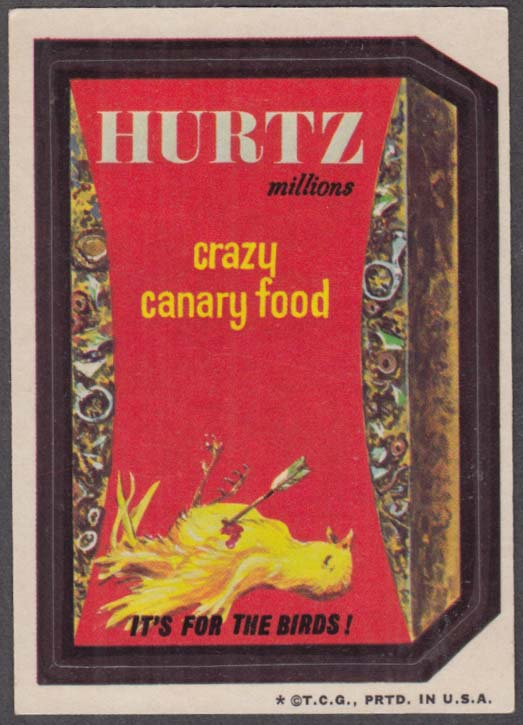Topps Wacky Packages HURTZ Crazy Canary Food 1973 one * version