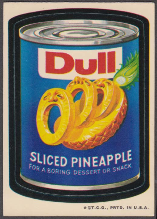 Topps Wacky Packages DULL Sliced Pineapple 1973 one * version, white back