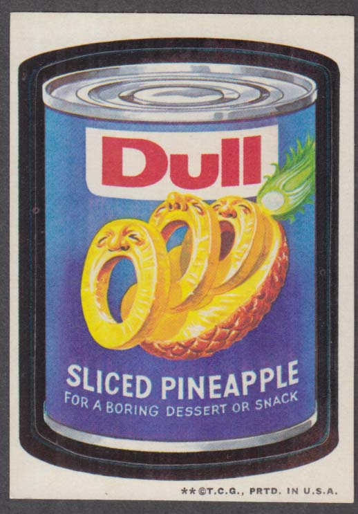 Topps Wacky Packages DULL Sliced Pineapple 1973 two * version, tan back