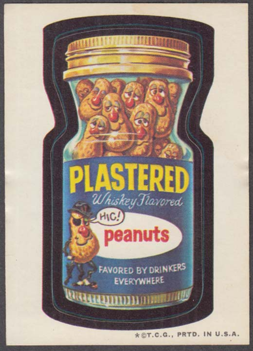 Topps Wacky Packages PLASTERED Whiskey-flavored Peanuts 1973 - two * version