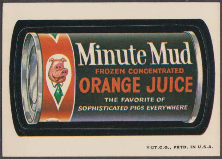 Topps Wacky Packages MINUTE MUD Orange Juice 1973 white back
