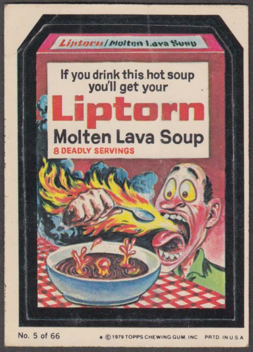 Topps Wacky Packages LIPTORN Molten Lava Soup 1979 #5
